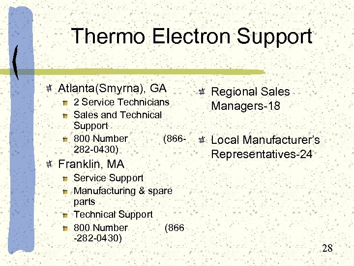 Thermo Electron Support Atlanta(Smyrna), GA 2 Service Technicians Sales and Technical Support 800 Number