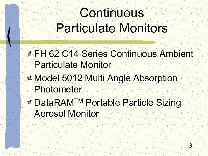 Continuous Particulate Monitors FH 62 C 14 Series Continuous Ambient Particulate Monitor Model 5012