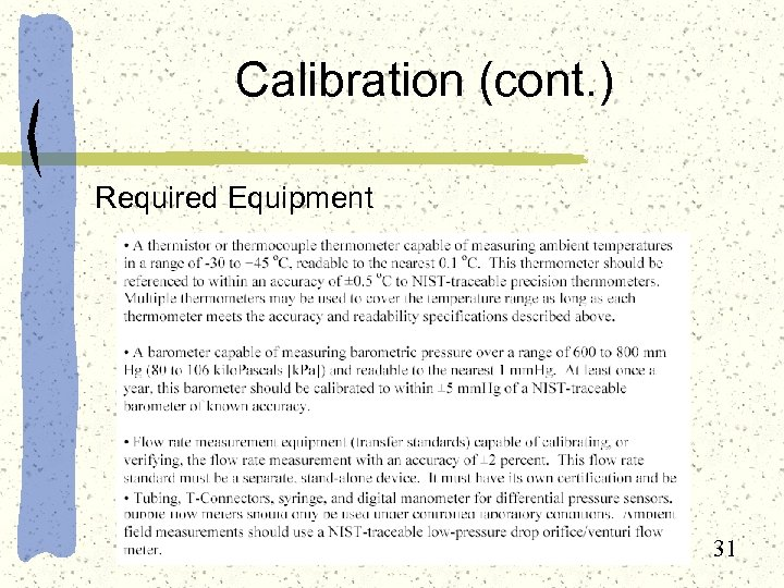 Calibration (cont. ) Required Equipment 31