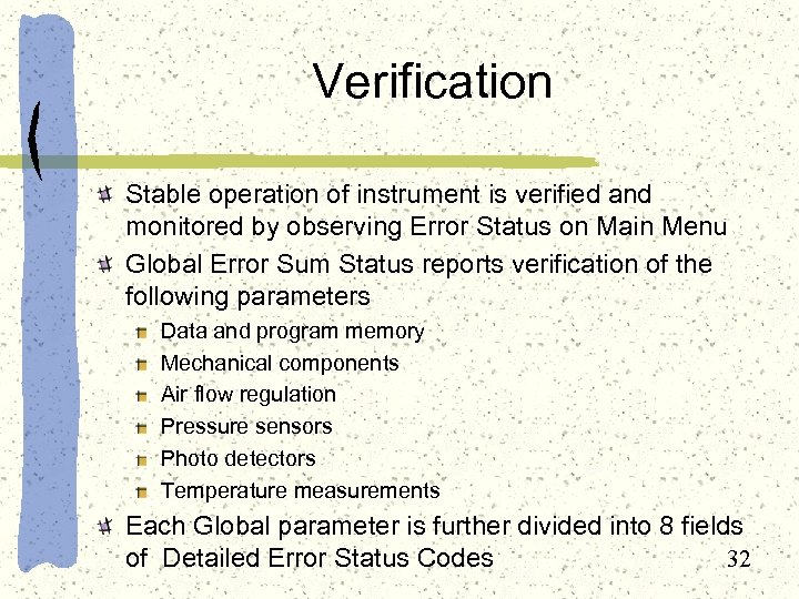 Verification Stable operation of instrument is verified and monitored by observing Error Status on