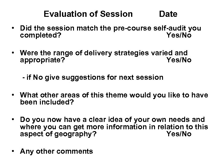 Evaluation of Session Date • Did the session match the pre-course self-audit you completed?