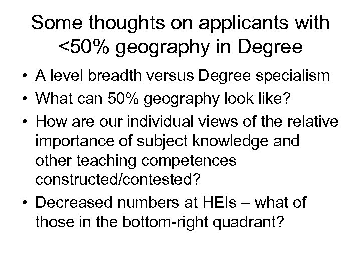 Some thoughts on applicants with <50% geography in Degree • A level breadth versus