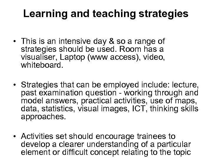 Learning and teaching strategies • This is an intensive day & so a range