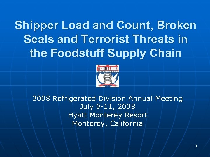 Shipper Load and Count, Broken Seals and Terrorist Threats in the Foodstuff Supply Chain