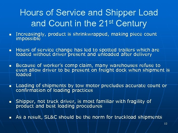 Hours of Service and Shipper Load and Count in the 21 st Century n