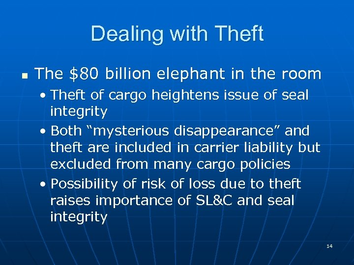 Dealing with Theft n The $80 billion elephant in the room • Theft of
