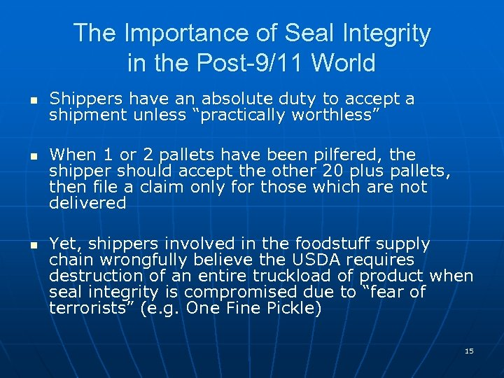 The Importance of Seal Integrity in the Post-9/11 World n n n Shippers have