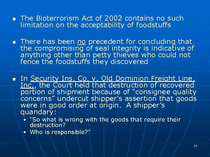 n n n The Bioterrorism Act of 2002 contains no such limitation on the