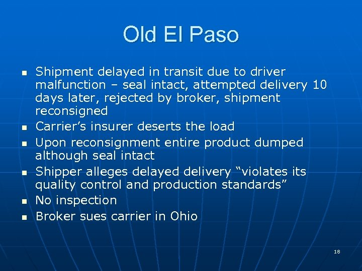 Old El Paso n n n Shipment delayed in transit due to driver malfunction