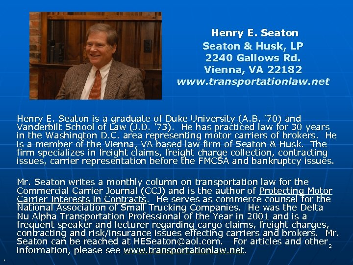 Henry E. Seaton & Husk, LP 2240 Gallows Rd. Vienna, VA 22182 www. transportationlaw.