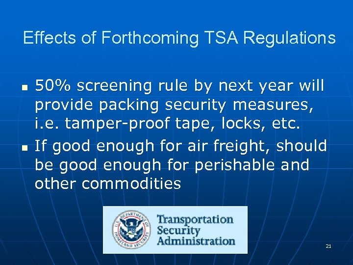 Effects of Forthcoming TSA Regulations n n 50% screening rule by next year will