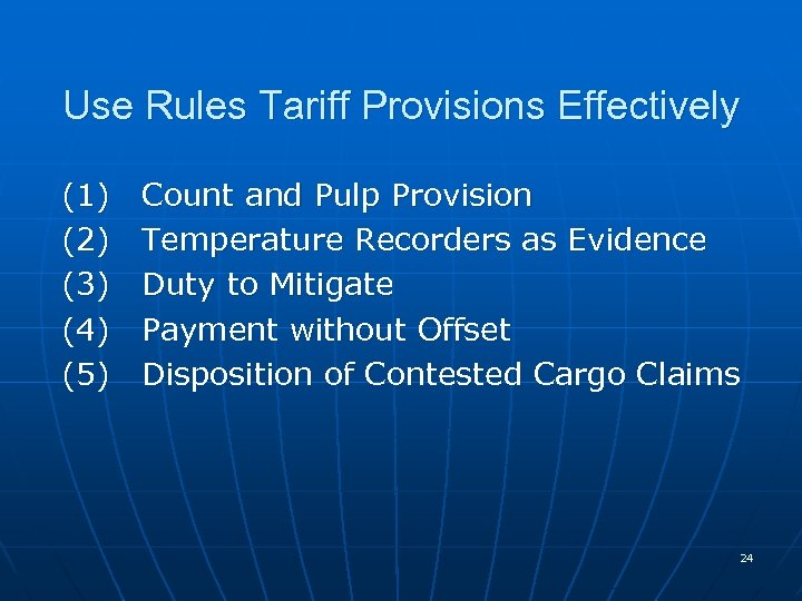 Use Rules Tariff Provisions Effectively (1) (2) (3) (4) (5) Count and Pulp Provision