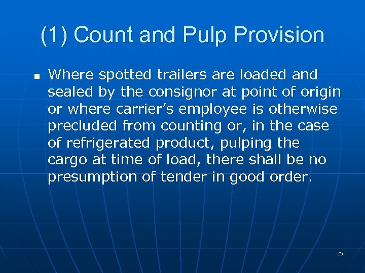 (1) Count and Pulp Provision n Where spotted trailers are loaded and sealed by