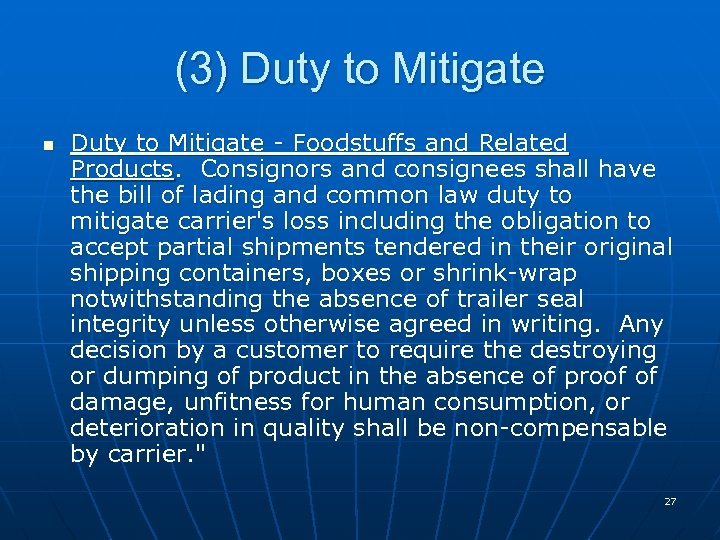 (3) Duty to Mitigate n Duty to Mitigate - Foodstuffs and Related Products. Consignors