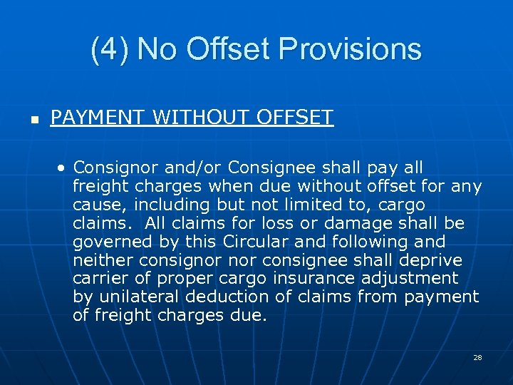 (4) No Offset Provisions n PAYMENT WITHOUT OFFSET • Consignor and/or Consignee shall pay