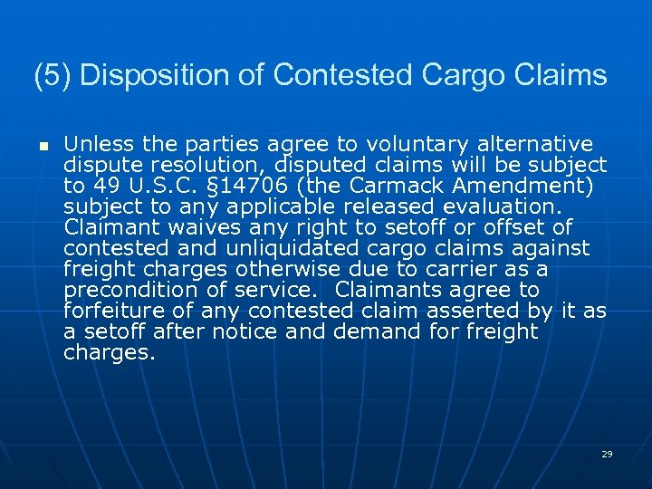 (5) Disposition of Contested Cargo Claims n Unless the parties agree to voluntary alternative