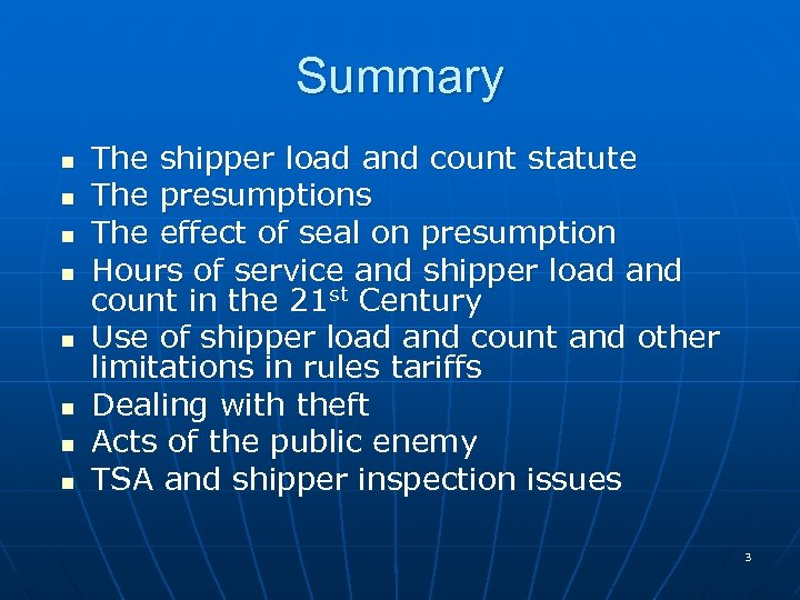 Summary n n n n The shipper load and count statute The presumptions The