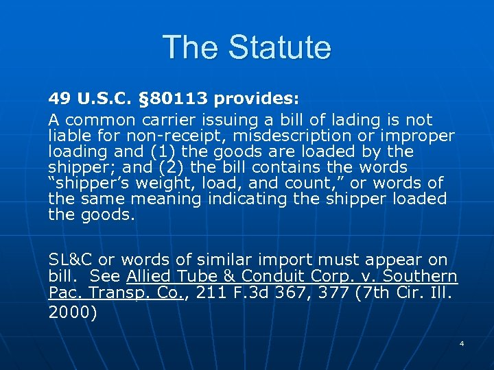 The Statute 49 U. S. C. § 80113 provides: A common carrier issuing a