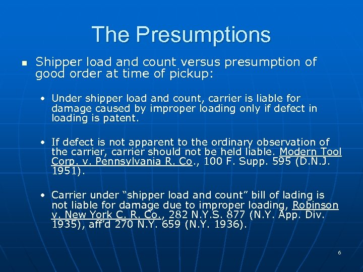 The Presumptions n Shipper load and count versus presumption of good order at time