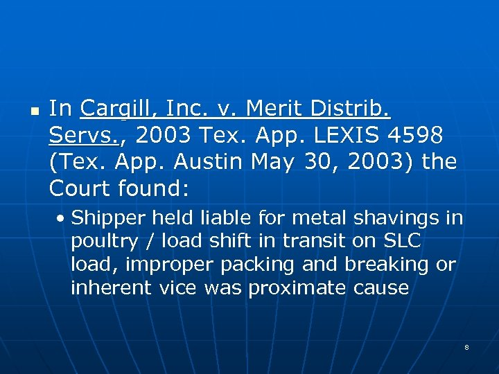 n In Cargill, Inc. v. Merit Distrib. Servs. , 2003 Tex. App. LEXIS 4598