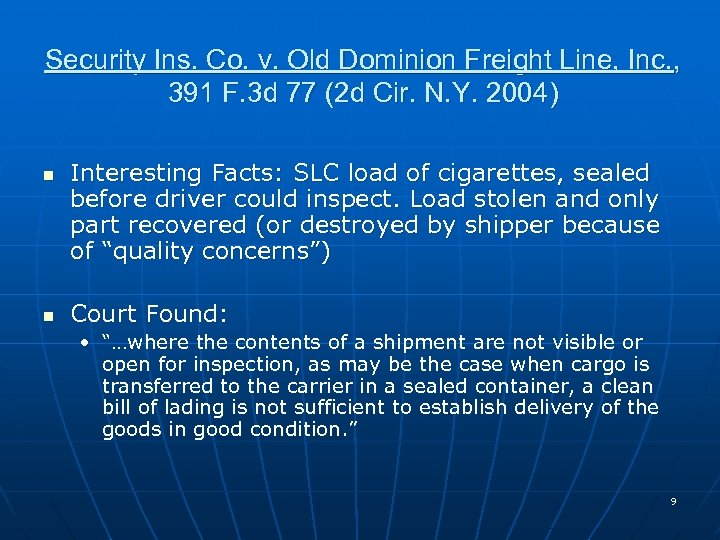 Security Ins. Co. v. Old Dominion Freight Line, Inc. , 391 F. 3 d