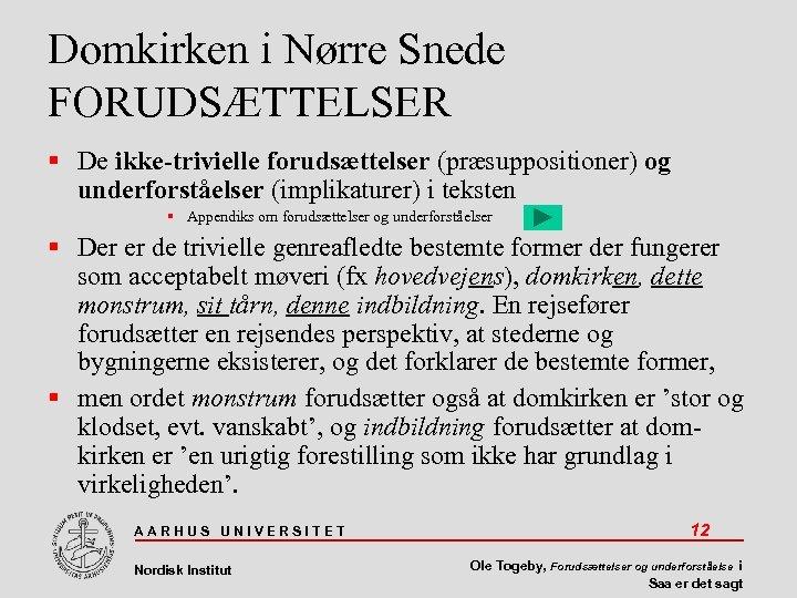 Domkirken i Nørre Snede FORUDSÆTTELSER De ikke-trivielle forudsættelser (præsuppositioner) og underforståelser (implikaturer) i teksten