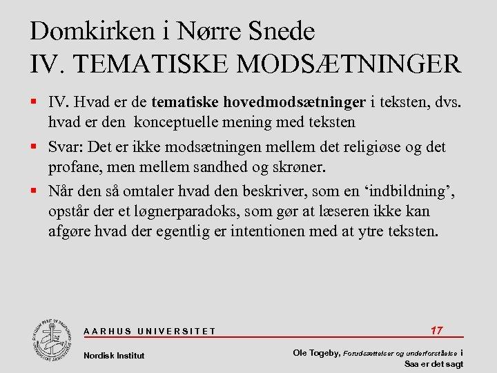 Domkirken i Nørre Snede IV. TEMATISKE MODSÆTNINGER IV. Hvad er de tematiske hovedmodsætninger i