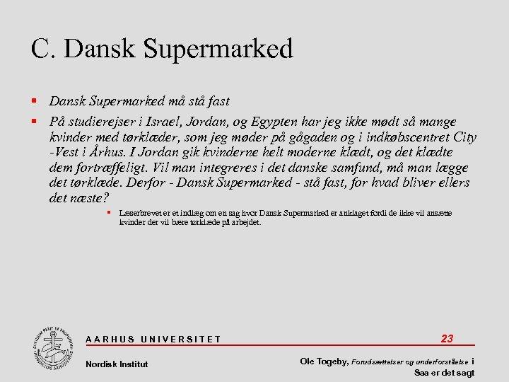 C. Dansk Supermarked må stå fast På studierejser i Israel, Jordan, og Egypten har