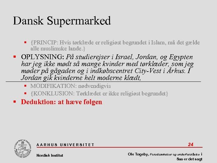 Dansk Supermarked {PRINCIP: Hvis tørklæde er religiøst begrundet i Islam, må det gælde alle