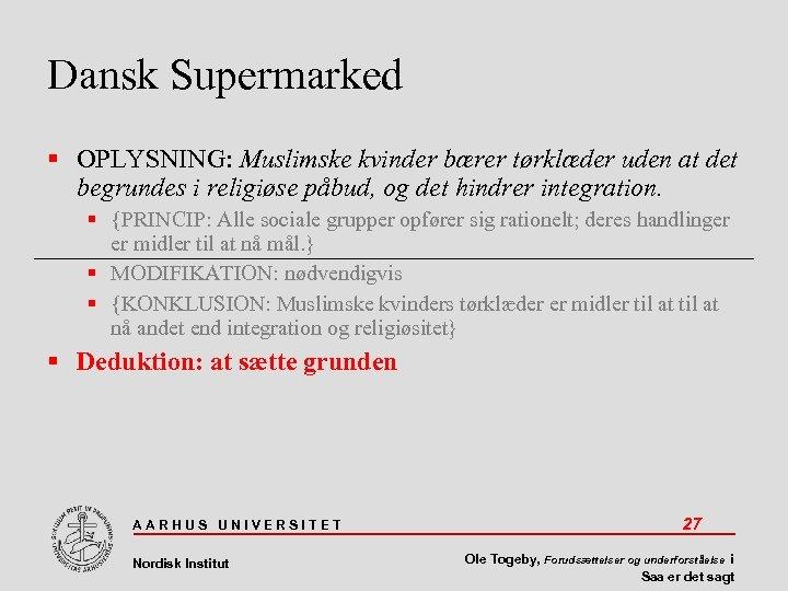 Dansk Supermarked OPLYSNING: Muslimske kvinder bærer tørklæder uden at det begrundes i religiøse påbud,