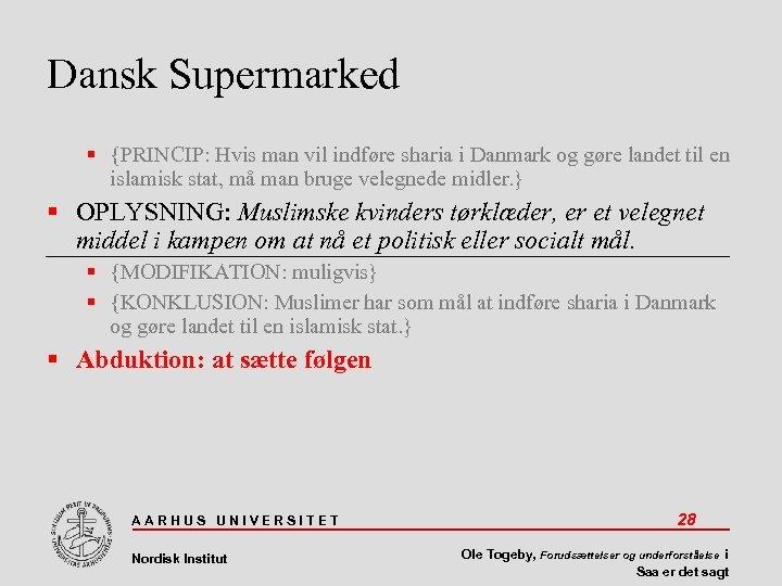 Dansk Supermarked {PRINCIP: Hvis man vil indføre sharia i Danmark og gøre landet til