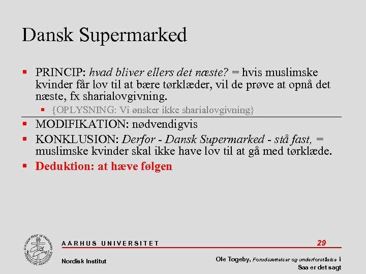 Dansk Supermarked PRINCIP: hvad bliver ellers det næste? = hvis muslimske kvinder får lov