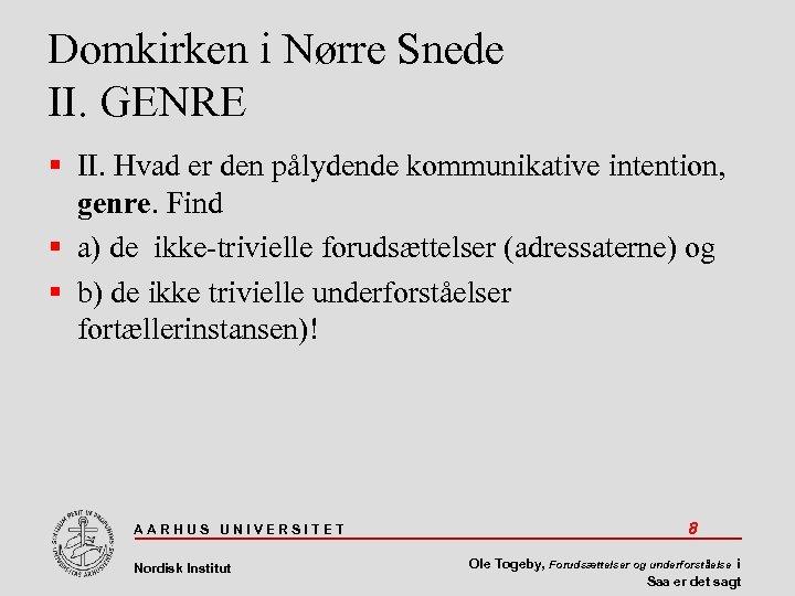 Domkirken i Nørre Snede II. GENRE II. Hvad er den pålydende kommunikative intention, genre.