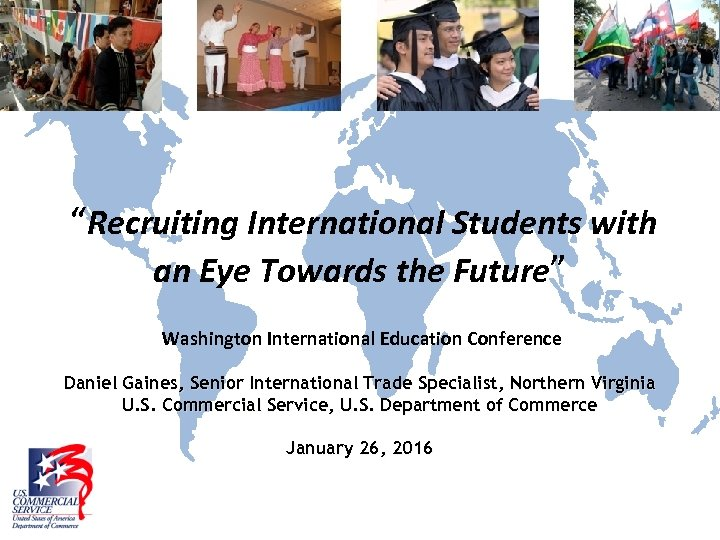 """Recruiting International Students with an Eye Towards the Future"" Washington International Education Conference Daniel"