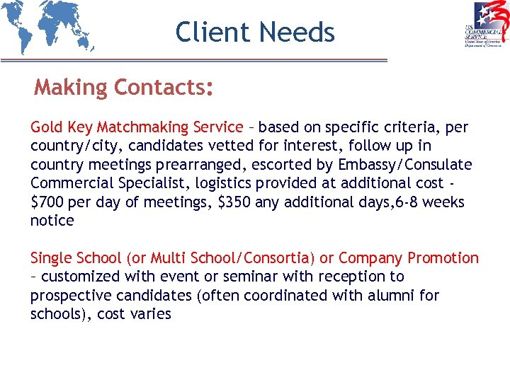 Client Needs Making Contacts: Gold Key Matchmaking Service – based on specific criteria, per