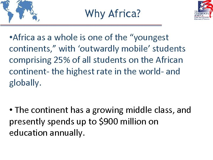 "Why Africa? • Africa as a whole is one of the ""youngest continents, """
