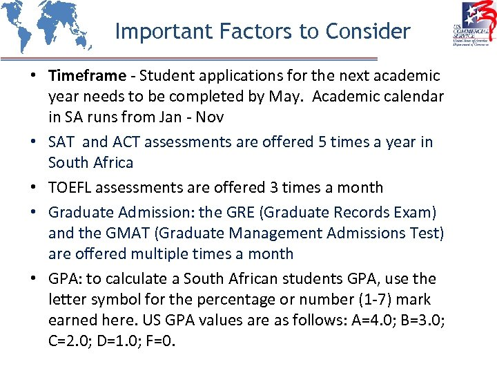 Important Factors to Consider • Timeframe - Student applications for the next academic year