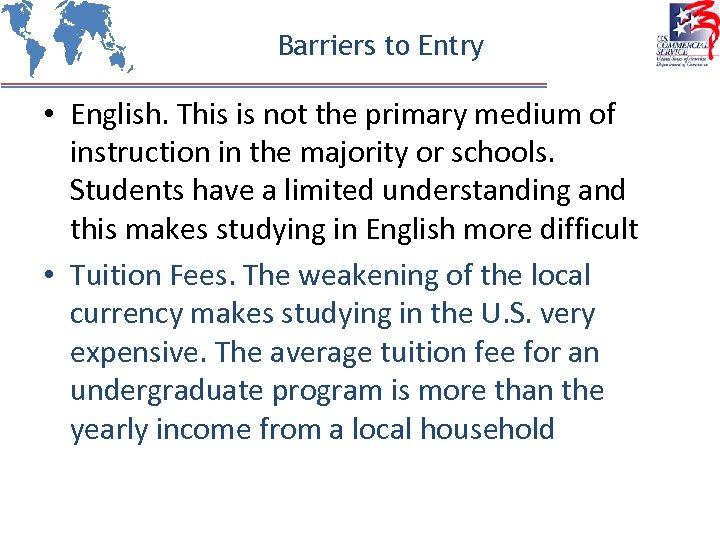 Barriers to Entry • English. This is not the primary medium of instruction in