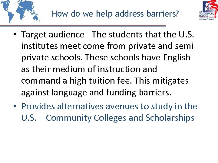 How do we help address barriers? • Target audience - The students that the