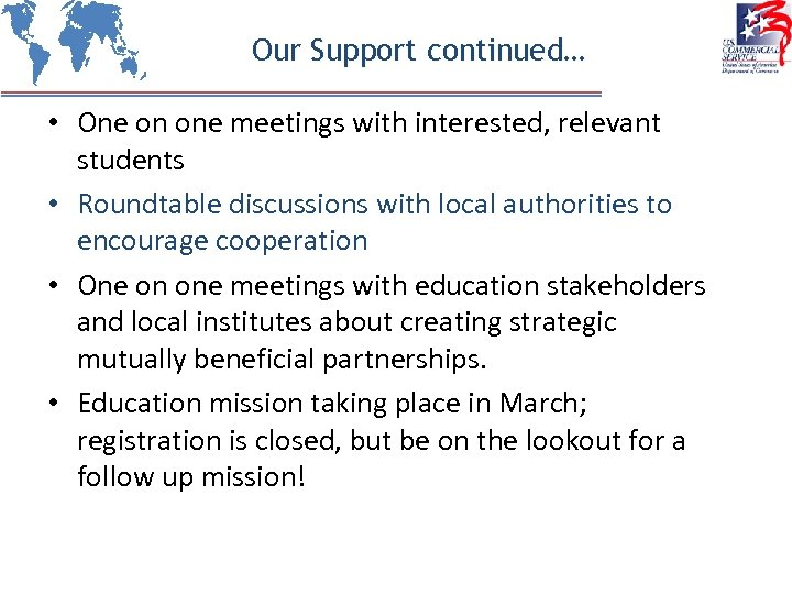 Our Support continued… • One on one meetings with interested, relevant students • Roundtable