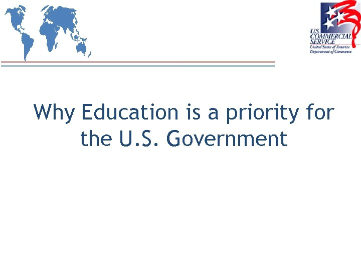 Why Education is a priority for the U. S. Government