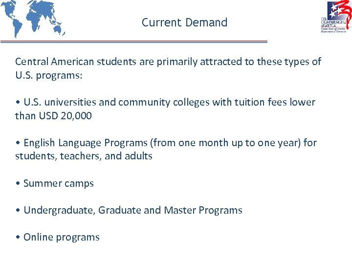 Current Demand Central American students are primarily attracted to these types of U. S.