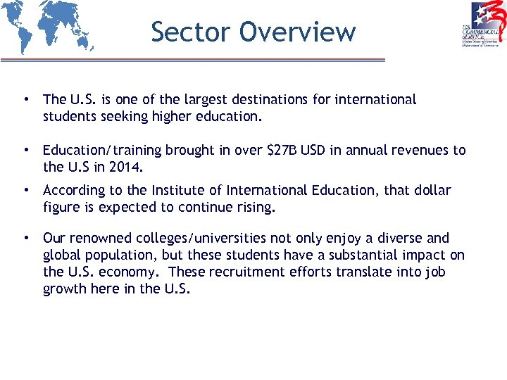 Sector Overview • The U. S. is one of the largest destinations for international