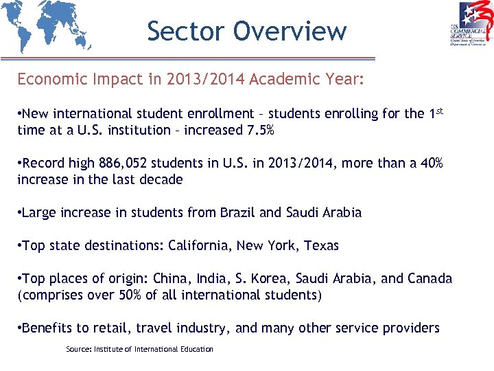 Sector Overview Economic Impact in 2013/2014 Academic Year: • New international student enrollment –