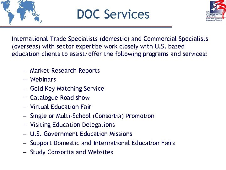 DOC Services International Trade Specialists (domestic) and Commercial Specialists (overseas) with sector expertise work