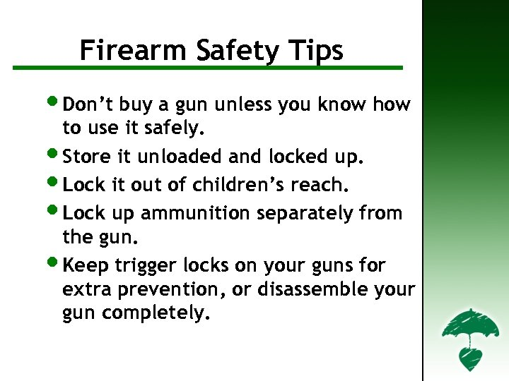 Firearm Safety Tips • Don't buy a gun unless you know how to use