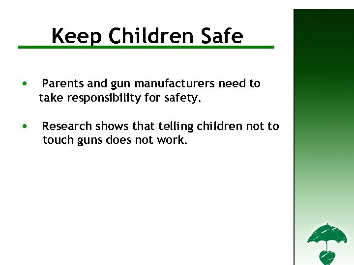 Keep Children Safe Firearm Safety Tips • Parents and gun manufacturers need to take