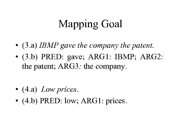 Mapping Goal • (3. a) IBMP gave the company the patent. • (3. b)