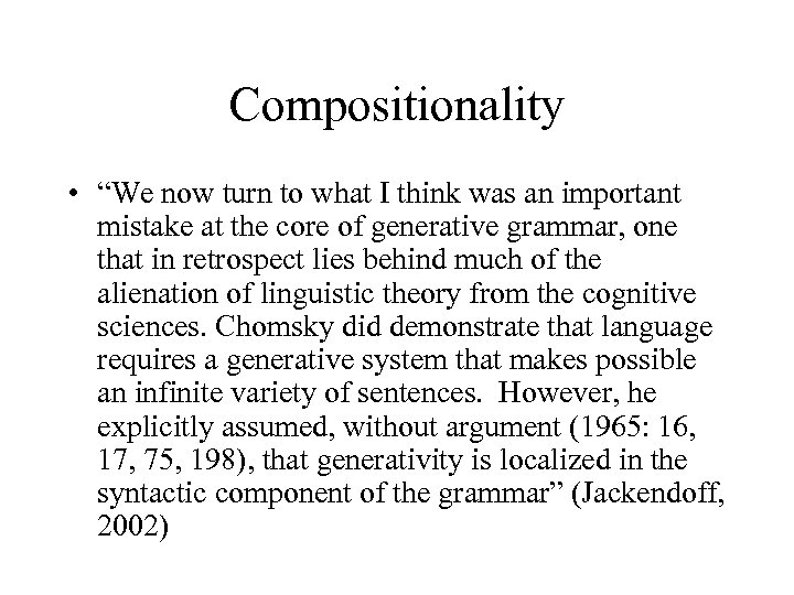 """Compositionality • """"We now turn to what I think was an important mistake at"""