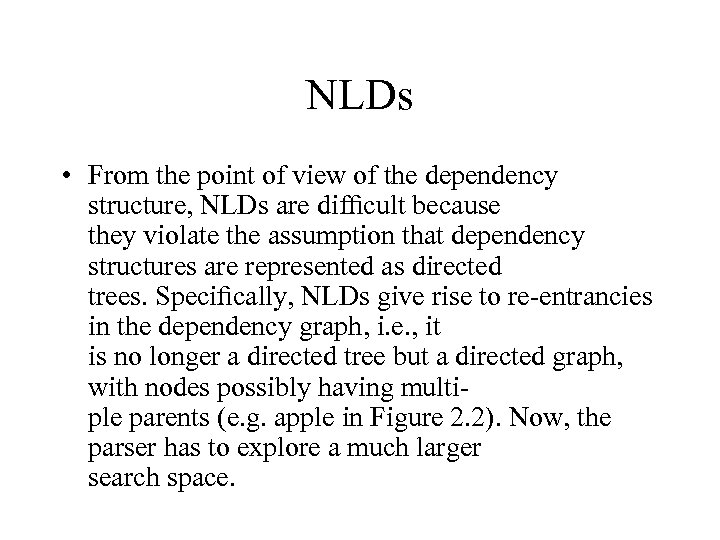 NLDs • From the point of view of the dependency structure, NLDs are difficult